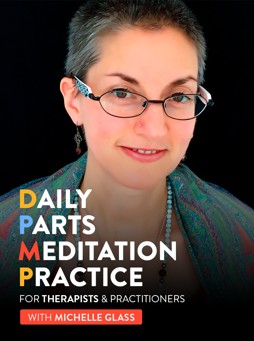 Daily Parts Meditation Practice for Therapists & Practitioners